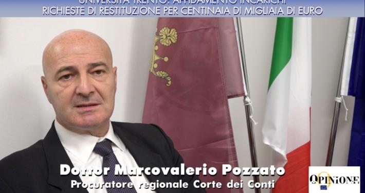 VIDEOINTERVISTA PROCURATORE REGIONALE CORTE DEI CONTI - MARCOVALERIO POZZATO * UNIVERSITÀ TRENTO: « AFFIDAMENTO INCARICHI, RICHIESTE DI RESTITUZIONE PER CENTINAIA DI MIGLIAIA DI EURO » (5 MIN 22 SEC)