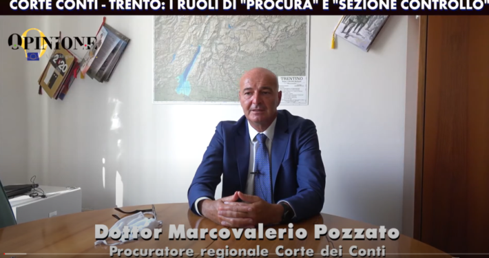 """INTERVISTA AL PROCURATORE DELLA CORTE DEI CONTI DI TRENTO MARCOVALERIO POZZATO: « I RUOLI DI """"PROCURA"""" E """"SEZIONE CONTROLLO"""" »"""