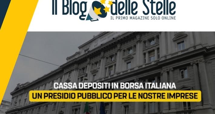 BLOG DELLE STELLE * CASSA DEPOSITI IN BORSA ITALIANA: « UN PRESIDIO PUBBLICO PER LE NOSTRE IMPRESE »