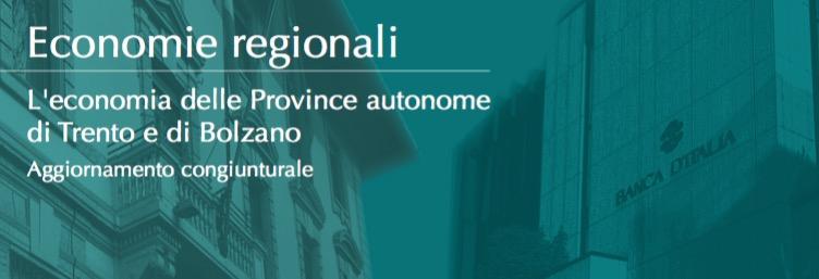 """BANCA D'ITALIA - TRENTO *  RAPPORTO """" ECONOMIA PROVINCE AUTONOME TRENTO E BOLZANO """": « I DATI DELL'AGGIORNAMENTO CONGIUNTURALE / ANDAMENTI SETTORIALI E SCAMBI CON L'ESTERO» (PDF REPORT)"""