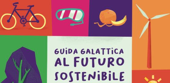 """MUSE TRENTO * """" GUIDA GALATTICA AL FUTURO SOSTENIBILE """": « LA PRESENTAZIONE, VENERDÌ 28 MAGGIO ORE 11.00 »"""