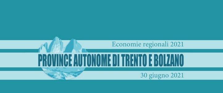 BANKITALIA *  TRENTO E BOLZANO - RAPPORTO ECONOMIA 2020: « PIL TRENTINO, CONTRAZIONE DEL 10% (FONTI: FBK E ISPAT) /  PIL ALTO ADIGE, IN CALO DELL'11% (FONTE: ASTAT) / -8,9%  MEDIA ITALIANA » (REPORT ALLEGATO + LINK DIRETTA VIDEO ORE 16)